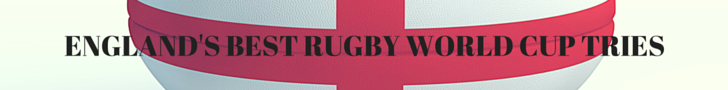 Best Rugby World Cup Tries - England